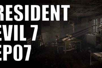 resident evil 7 ep07