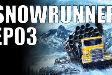 snowrunner ep03